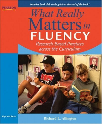 Richard L. Allington What Really Matters In Fluency Research Based Practices Across The Curriculum