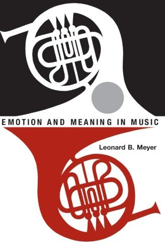Leonard B. Meyer Emotion And Meaning In Music