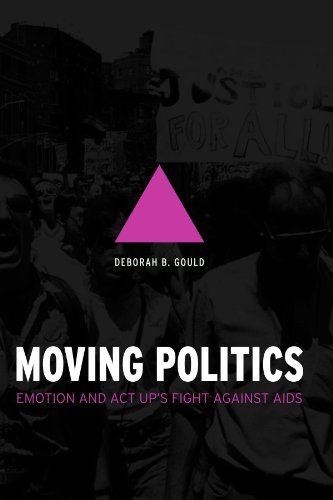 Deborah B. Gould Moving Politics Emotion And Act Up's Fight Against Aids