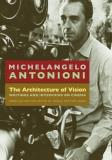 Michelangelo Antonioni The Architecture Of Vision Writings And Interviews On Cinema