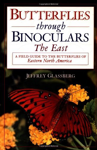 Jeffrey Glassberg Butterflies Through Binoculars The East A Field Guide To The Butterflies Of East