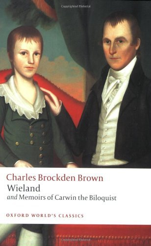 Charles Brockden Brown Wieland And Memoirs Of Carwin The Biloquist