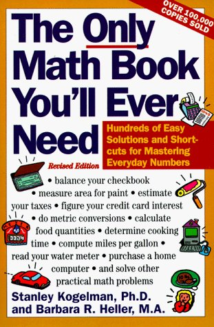 Stanley Kogelman The Only Math Book You'll Ever Need Revised Editi Revised