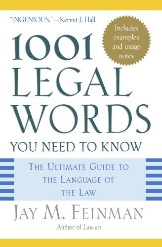 Jay M. Feinman 1001 Legal Words You Need To Know The Ultimate Guide To The Language Of The Law