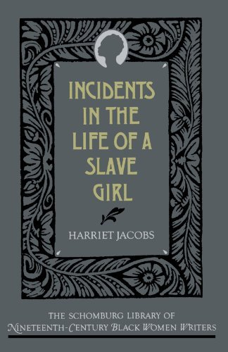 Harriet Ann Jacobs The Incidents In The Life Of A Slave Girl Revised