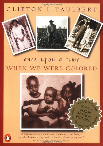 Clifton L. Taulbert Once Upon A Time When We Were Colored Tie In Edition