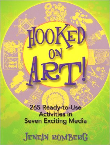 Jenean Romberg Hooked On Art! 265 Ready To Use Activities In Seven Exciting Med