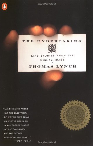 thomas-lynch-the-undertaking-life-studies-from-the-dismal-trad