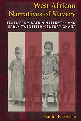 Sandra E. Greene West African Narratives Of Slavery Texts From Late Nineteenth And Early Twentieth C