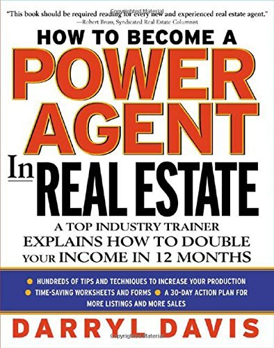 Darryl Davis How To Become A Power Agent In Real Estate A Top Industry Trainer Explains How To Double You