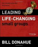 Bill Donahue Leading Life Changing Small Groups 0003 Edition;
