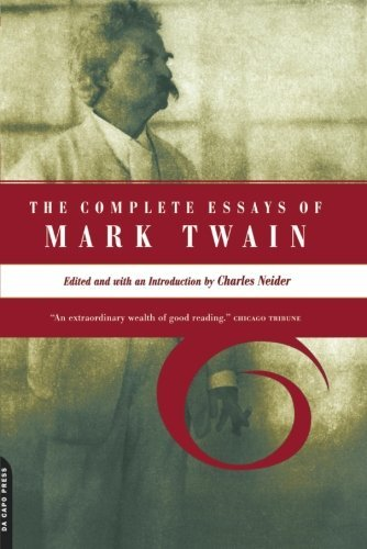 Charles Neider The Complete Essays Of Mark Twain
