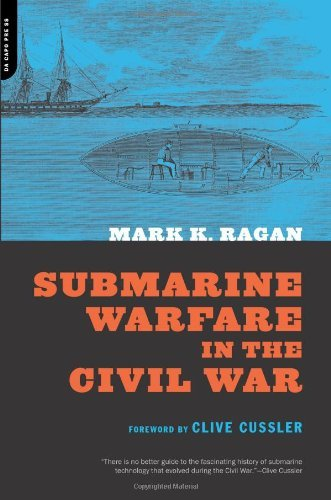 Mark Ragan Submarine Warfare In The Civil War