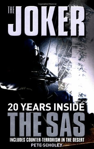 Pete Scholey The Joker Twenty Years Inside The Sas