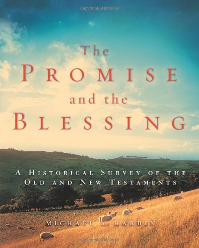 Michael A. Harbin The Promise And The Blessing A Historical Survey Of The Old And New Testaments