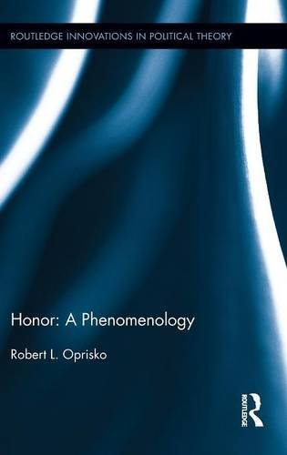 Robert L. Oprisko Honor A Phenomenology