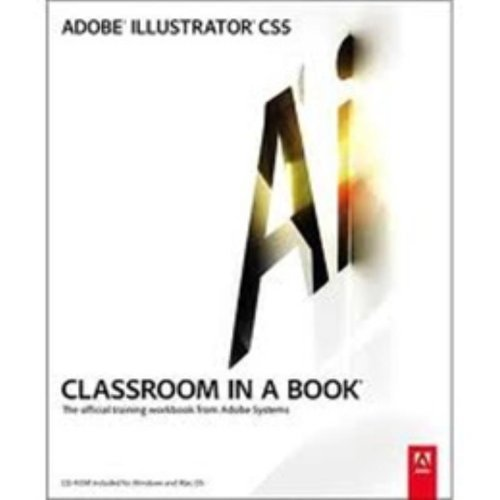 Adobe Creative Team Adobe Illustrator Cs5 Classroom In A Book [with CD