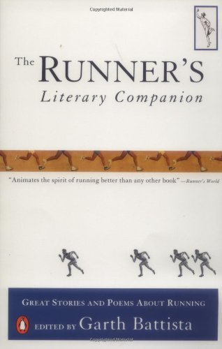 Garth Battista The Runner's Literary Companion Great Stories And Poems About Running