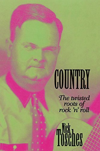 Nick Tosches Country The Twisted Roots Of Rock 'n' Roll 0003 Edition;