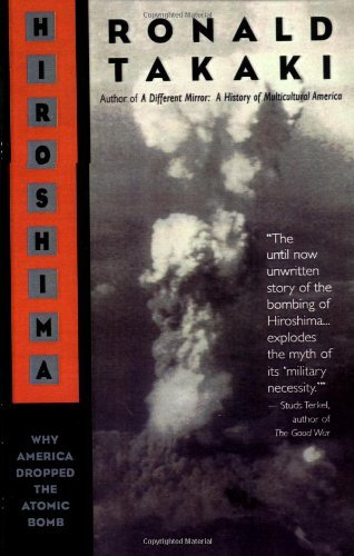 Ronald T. Takaki Hiroshima Why America Dropped The Atomic Bomb
