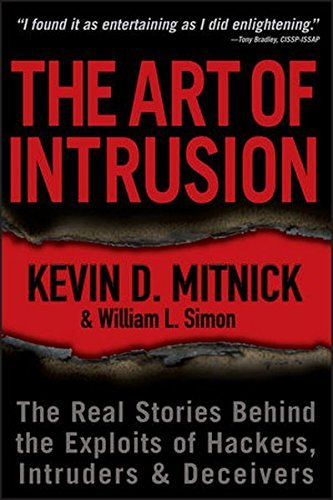 Kevin D. Mitnick The Art Of Intrusion The Real Stories Behind The Exploits Of Hackers
