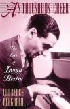 Laurence Bergreen As Thousands Cheer The Life Of Irving Berlin