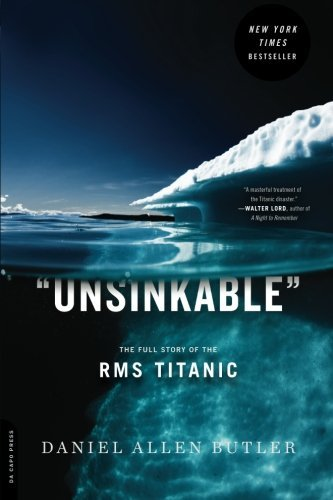 Daniel Allen Butler Unsinkable The Full Story Of The Rms Titanic