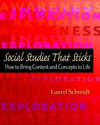 Laurel Schmidt Social Studies That Sticks How To Bring Content And Concepts To Life