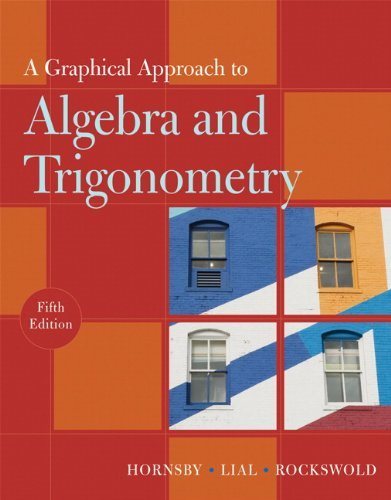 E. John Hornsby A Graphical Approach To Algebra And Trigonometry 0005 Edition;