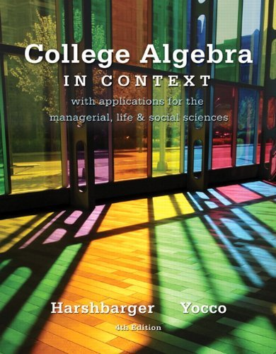Ronald J. Harshbarger College Algebra In Context With Applications For The Managerial Life And S 0004 Edition;