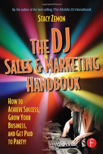 Stacy Zemon The Dj Sales And Marketing Handbook How To Achieve Success Grow Your Business And G