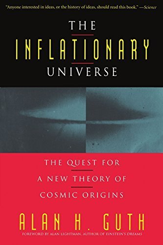 Alan Guth The Inflationary Universe The Quest For A New Theory Of Cosmic Origins