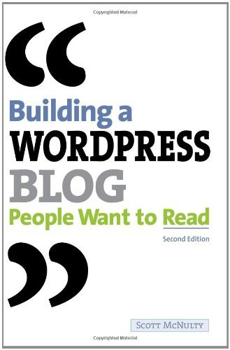 Scott Mcnulty Building A Wordpress Blog People Want To Read 0002 Edition;