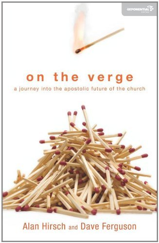 Alan Hirsch On The Verge A Journey Into The Apostolic Future Of The Church