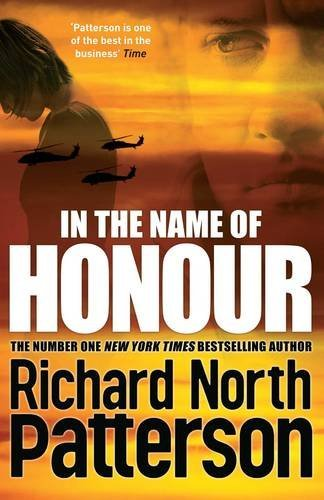 Richard North Patterson In The Name Of Honour