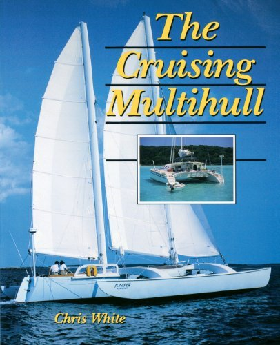 Chris White The Cruising Multihull Revised