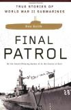 Don Keith Final Patrol True Stories Of World War Ii Submarines