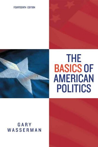 Gary Wasserman The Basics Of American Politics 0014 Edition;