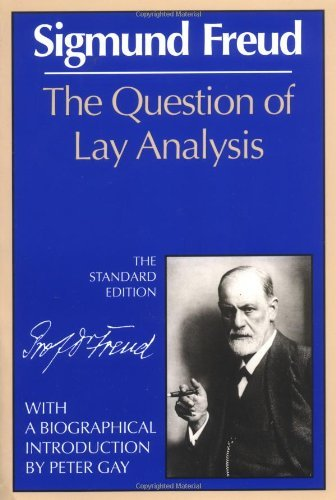 Sigmund Freud The Question Of Lay Analysis The Standard