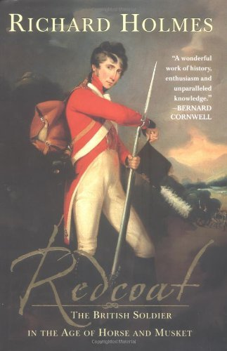 Richard Holmes Redcoat The British Soldier In The Age Of Horse And Muske