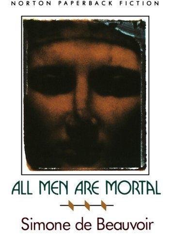 Simone De Beauvoir All Men Are Mortal