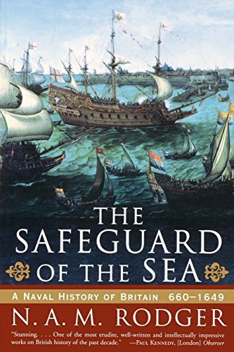 N. A. M. Rodger The Safeguard Of The Sea A Naval History Of Britain 660 1649