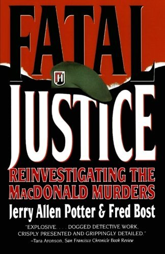 Jerry Allen Potter Fatal Justice Reinvestigating The Macdonald Murders