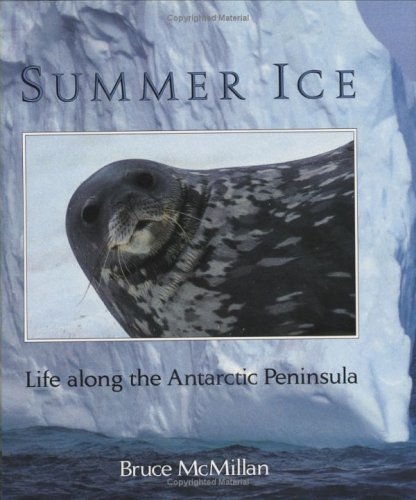 Bruce Mcmillan Summer Ice Life Along The Antarctic Peninsula