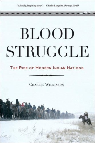 Charles F. Wilkinson Blood Struggle The Rise Of Modern Indian Nations