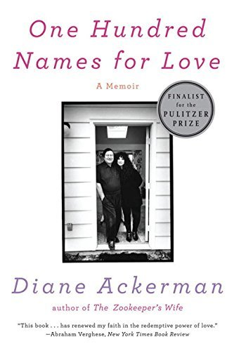 Diane Ackerman One Hundred Names For Love