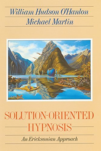 Bill O'hanlon Solution Oriented Hypnosis An Ericksonian Approach