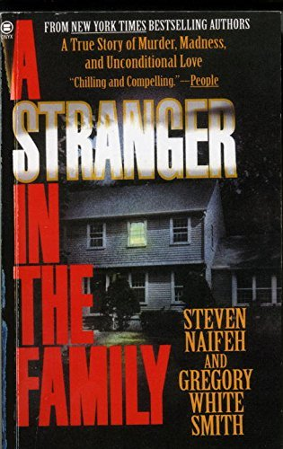 steven-naifeh-a-stranger-in-the-family-a-true-story-of-murder-madness-and-unconditiona
