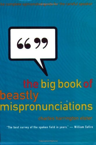 Charles Harrington Elster The Big Book Of Beastly Mispronunciations The Co