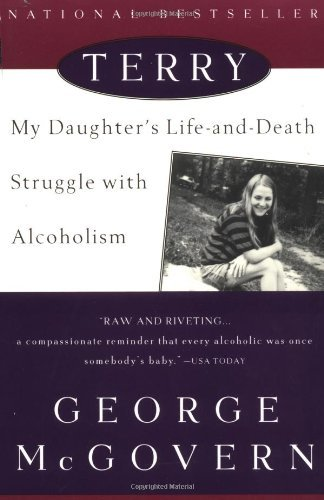 George Mcgovern Terry My Daughter's Life And Death Struggle With Alcoho